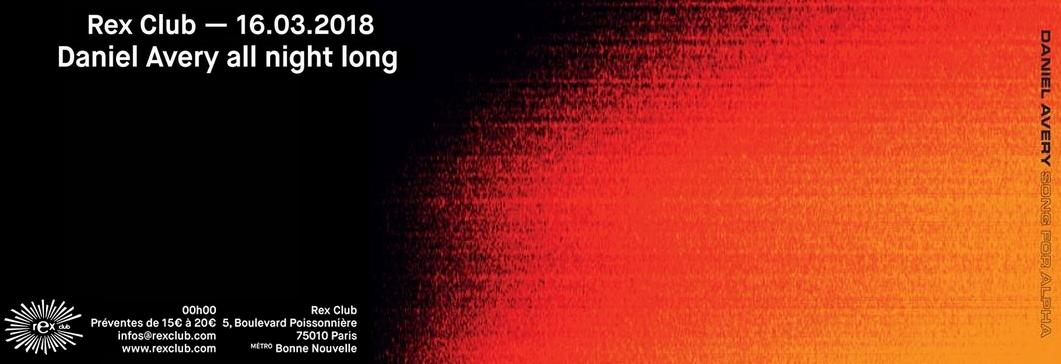 Daniel Avery All Night Long - Rex Club 30 years x Song for Alpha release party