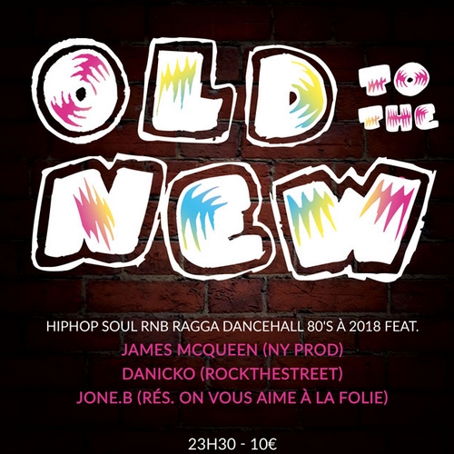 OLD TO THE NEW Feat DANICKO (RockTheStreet), JONE.B